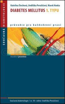 Kateřina Štechová, Jindřiška Perušičová: Diabetes mellitus 1. typu cena od 121 Kč