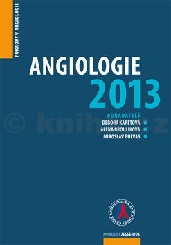 Debora Karetová: Angiologie 2013 - Pokroky v angiologii cena od 156 Kč