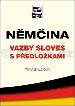 Táňa Balcová: Němčina – vazby sloves s předložkami cena od 215 Kč