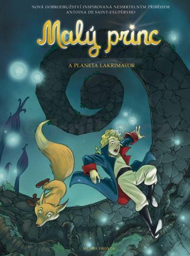 Exupéry Antoine de Saint: Malý princ a planeta Lakrimavor cena od 147 Kč