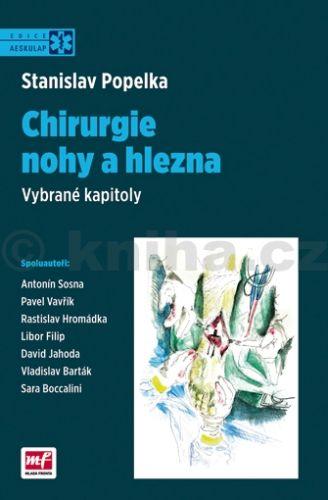 Stanislav Popelka: Chirurgie nohy a hlezna - Vybrané kapitoly cena od 472 Kč