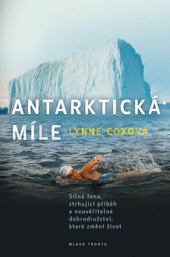 Lynne Cox: Antarktická míle cena od 228 Kč