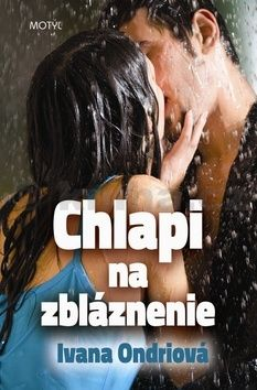 Ivana Ondriová: Chlapi na zbláznenie cena od 171 Kč