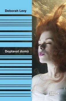 Deborah Levy: Doplavat domů cena od 199 Kč
