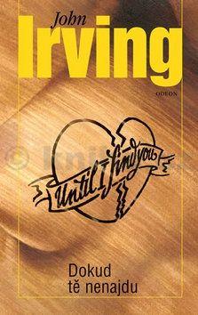 John Irving: Dokud tě nenajdu cena od 359 Kč