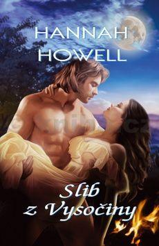 Hannah Howell: Slib z Vysočiny cena od 119 Kč