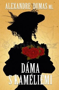 Alexandre Dumas ml.: Dáma s kaméliemi cena od 160 Kč