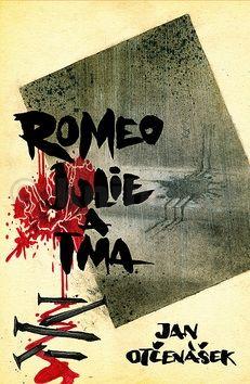 Jan Otčenášek: Romeo, Julie a tma cena od 162 Kč
