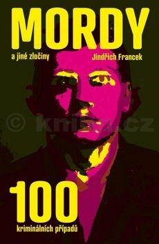Jindřich Francek: Mordy a jiné zločiny cena od 207 Kč