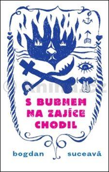 Bogdan Suceava: S bubnem na zajíce chodil cena od 194 Kč