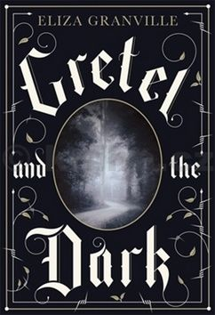 XXL obrazek Eliza Granville: Gretel and the Dark