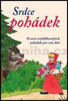 Magdalena Wagnerová: Srdce pohádek - Dvacet nejoblíbenějších pohádek pro vaše děti cena od 79 Kč