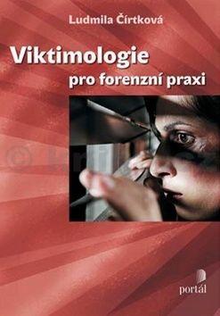 Ludmila Čírtková: Viktimologie pro forenzní praxi cena od 208 Kč