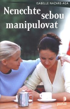 Isabelle Nazare-Aga: Nenechte sebou manipulovat cena od 243 Kč