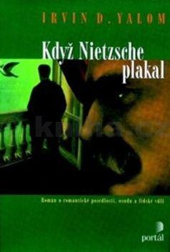 Irvin David Yalom: Když Nietzsche plakal cena od 276 Kč