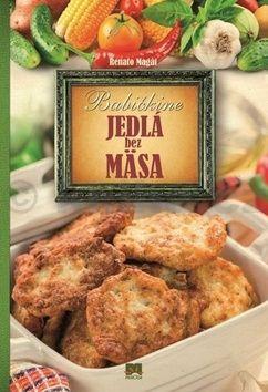 Renato Magát: Babičkine jedlá bez mäsa cena od 226 Kč