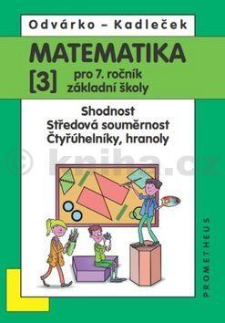 Oldřich Odvárko, Jiří Kadleček: Matematika pro 7. roč. ZŠ - 3.díl – Shodnost; středová souměrnost 3.vydání cena od 92 Kč