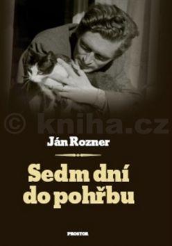 Ján Rozner: Sedm dní do pohřbu cena od 176 Kč