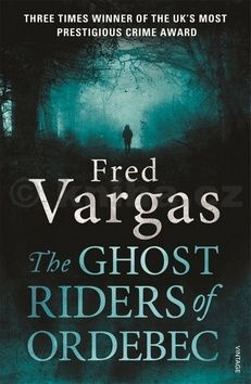Fred Vargas: The Ghost Riders of Ordebec cena od 144 Kč