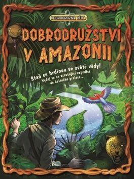 Dan Green: Dobrodružství v Amazonii - Dobrodružná věda cena od 129 Kč