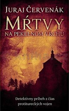 Juraj Červenák: Mŕtvy na Pekelnom vrchu cena od 275 Kč