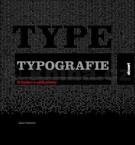 Jason Tselentis: Typografie - O funkci a užití písma cena od 357 Kč