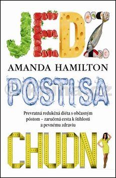Amanda Hamilton: Jedz, posti sa, chudni cena od 412 Kč
