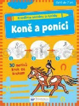 Kreslíme snadno a rychle Koně a poníci cena od 48 Kč