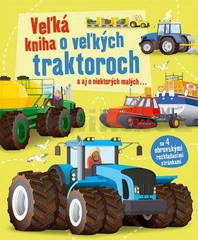 Veľká kniha o veľkých traktoroch a aj o niektorých malých... cena od 197 Kč