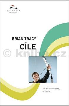 Brian Tracy: Cíle cena od 195 Kč