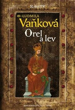 Ludmila Vaňková: Kronika Karla IV. - Orel a lev cena od 318 Kč