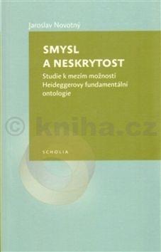 Jaroslav Novotný: Smysl a neskrytost cena od 133 Kč