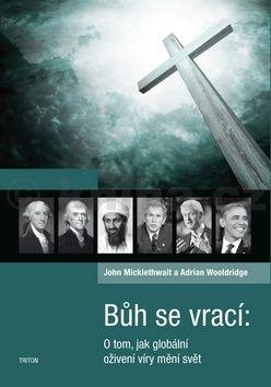 Mickklethwait John, Wooldridge Adrian: Bůh se vrací - O tom, jak globální oživení víry mění svět cena od 255 Kč