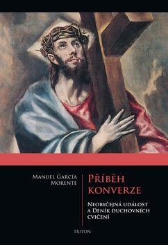 Morente Manuel García: Příběh konverze cena od 124 Kč