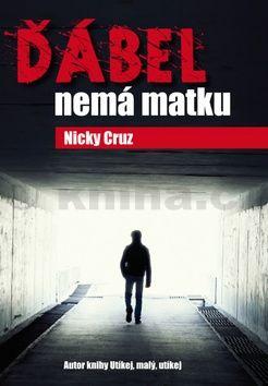 Nicky Cruz: Ďábel nemá matku cena od 125 Kč