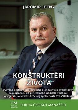Jaromír Jezný: Konštruktéri života cena od 271 Kč