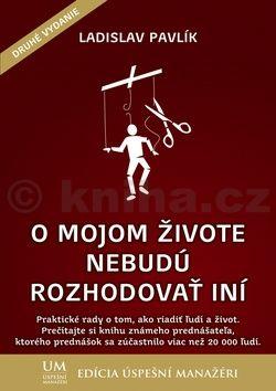 Ladislav Pavlík: O mojom živote nebudú rozhodovať iní cena od 277 Kč
