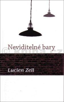 Zell Luciena: Neviditelné bary cena od 253 Kč