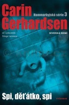 Carin Gerhardsen: Spi, děťátko, spi cena od 77 Kč