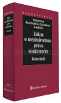 Monika Pauknerová, Naděžda Rozehnalová, Marta Zavadilová: Zákon o mezinárodním právu soukromém Komentář cena od 1380 Kč