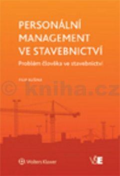 Filip Bušina: Personální management ve stavebnictví cena od 438 Kč