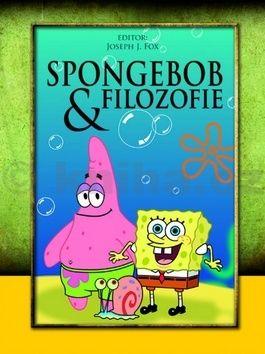 Joseph J. Foy: SpongeBob & filozofie cena od 203 Kč