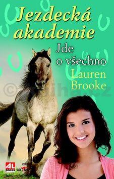 Brooke Lauren: Jezdecká akademie Jde o všechno cena od 132 Kč