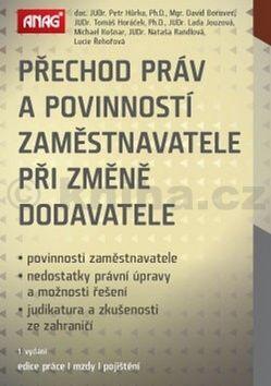 Petr Hůlka: Přechod práv a povinností zaměstnavatele při změně dodavatele cena od 153 Kč