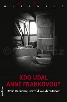 Gerrold van der Stroom, David Barnouw: Kdo udal Anne Frankovou? cena od 185 Kč