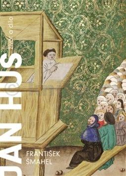 František Šmahel: Jan Hus cena od 238 Kč