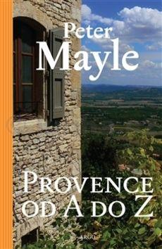 Peter Mayle: Provence A-Z cena od 148 Kč