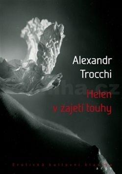 Alexander Trocchi: Helen v zajetí touhy cena od 178 Kč