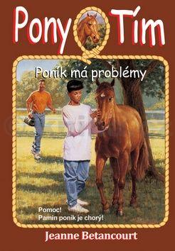 Jeanne Betancourt: Pony tím Poník má problémy cena od 142 Kč