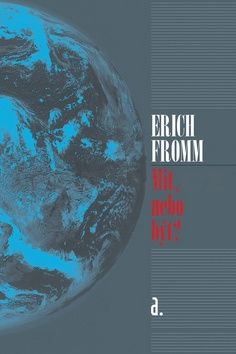 Erich Fromm: Mít nebo být? cena od 171 Kč